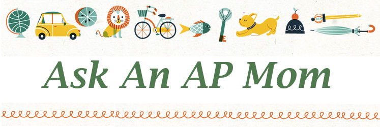 Ask an AP Mom